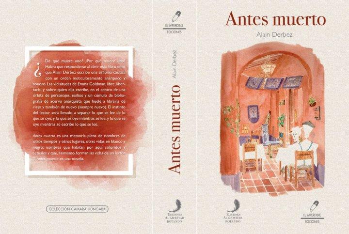 Antes muerto: Novela de AlainDerbez